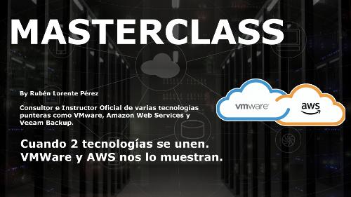 AWS y VMWare de la mano en la próxima MasterClass del CFTIC